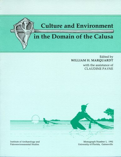 Culture and Environment in the Domain of the Calusa, Monograph 1