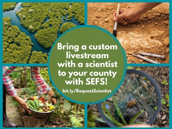 Bring a custom livestream with a scientist to your county with SEFS